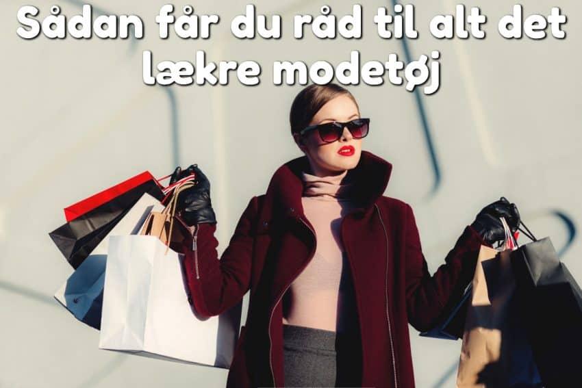 Sådan får du råd til alt det lækre modetøj